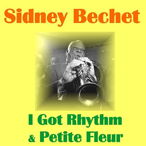 Play & Download Petite Fleur by Sidney Bechet | Napster