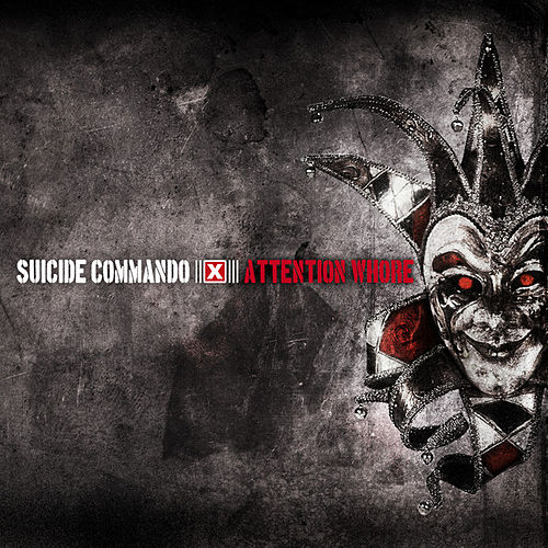 Play & Download Attention Whore by Suicide Commando | Napster