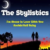 I'm Stone in Love With You by The Stylistics