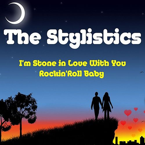 Play & Download I'm Stone in Love With You by The Stylistics | Napster