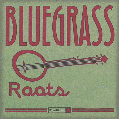 Play & Download Bluegrass Roots by Various Artists | Napster