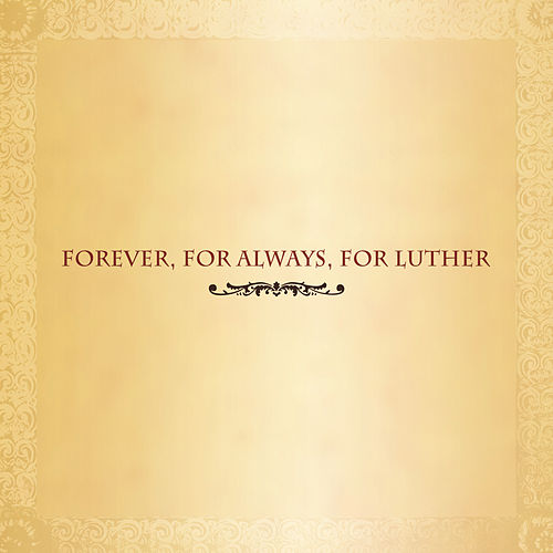 Play & Download Forever, For Always, For Luther by Various Artists | Napster