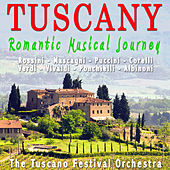 Play & Download Tuscany - Romantic Musical Journey by The Tuscano Festival Orchestra | Napster