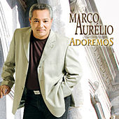 Play & Download Adoremos by Marco Aurélio | Napster