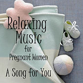 Play & Download Relaxing Music for Pregnant Women: A Song for You (Piano) by Piano Brothers | Napster