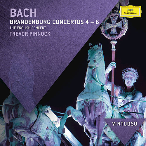 Play & Download Bach, J.S.: Brandenburg Concertos Nos.4 - 6 by The English Concert | Napster