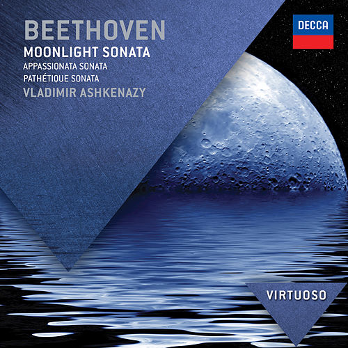 Play & Download Beethoven: Moonlight Sonata; Appassionata Sonata; Pathétique Sonata by Vladimir Ashkenazy | Napster