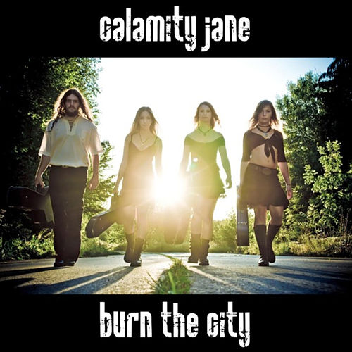 Play & Download Burn the City by Calamity Jane | Napster