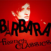 Play & Download French Classics by Barbara | Napster