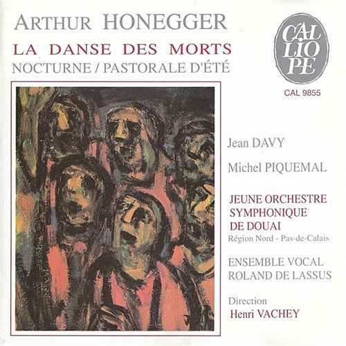 Play & Download Arthur Honegger: La Danse des Morts / Nocturne / Pastorale d'été by Various Artists | Napster