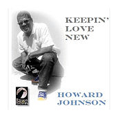 Keepin' Love New by Howard Johnson