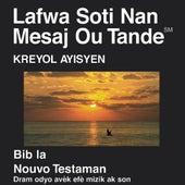 Créole Haïtien du Nouveau Testament (Dramatisé) - Kreyol Ayisyen - Haitian Creole Bible by The Bible