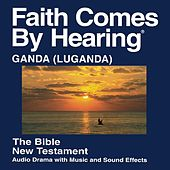 Play & Download Luganda New Testament (Dramatized) by The Bible | Napster
