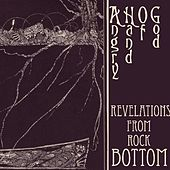 Revelations from Rock Bottom by Angry Hand Of God