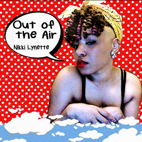 Play & Download Out of the Air by Nikki Lynette | Napster