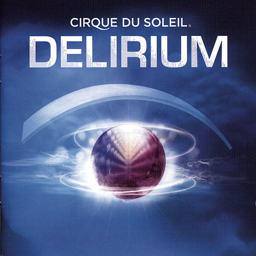 Play & Download Delirium by Cirque du Soleil | Napster