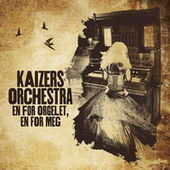 Play & Download En for orgelet, en for meg by KAIZERS ORCHESTRA | Napster