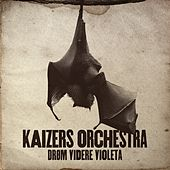 Play & Download Drøm videre Violeta by KAIZERS ORCHESTRA | Napster