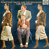 Play & Download Come To Broadway by Somethin Smith | Napster