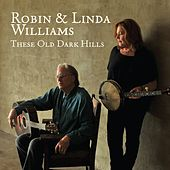 Play & Download These Old Dark Hills by Robin & Linda Williams | Napster
