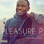 Play & Download I Love Girls feat. Tyga by Pleasure P | Napster