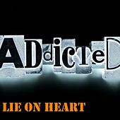 Play & Download Addicted by Lie On Heart | Napster