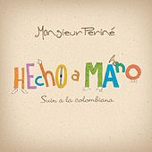 Play & Download Hecho a Mano by Monsieur Periné | Napster