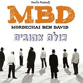 Play & Download Kulom Ahuvim by Mordechai Ben David | Napster
