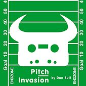 Play & Download Pitch Invasion by Dan Bull | Napster