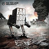 Play & Download Firestorm EP by Far Too Loud | Napster
