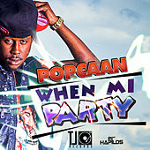 Play & Download When Mi Party by Popcaan | Napster