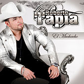 Play & Download El Muchacho by Roberto Tapia | Napster
