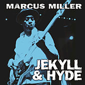 Play & Download Jekyll & Hyde by Marcus Miller | Napster