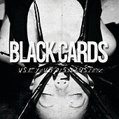 Play & Download Use Your Disillusion by Black Cards | Napster