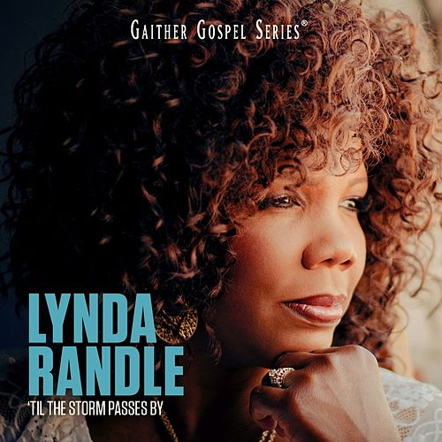 'Til the Storm Passes By by Lynda Randle