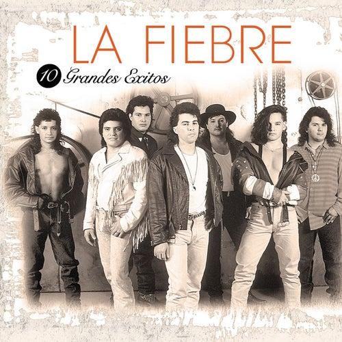 Play & Download 10 Grandes Exitos by La Fiebre | Napster
