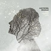 Play & Download The Quiet Life by Anchor & Braille | Napster