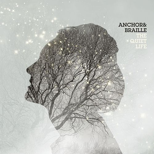 The Quiet Life by Anchor & Braille