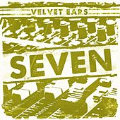 Play & Download Velvet Ears 7 by Various Artists | Napster