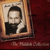 Play & Download The Yiddish Collection by Mordechai Ben David | Napster