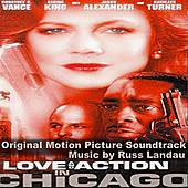 Love And Action In Chicago - Soundtrack by Russ Landau