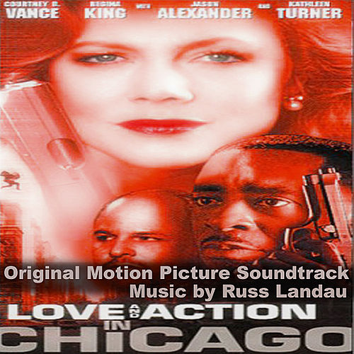 Play & Download Love And Action In Chicago - Soundtrack by Russ Landau | Napster
