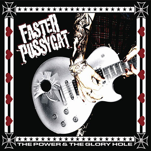 Play & Download The Power And The Glory Hole by Faster Pussycat | Napster