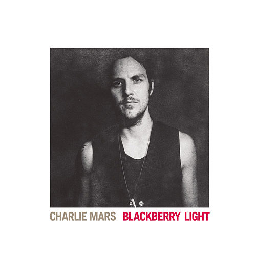 Play & Download Blackberry Light by Charlie Mars | Napster