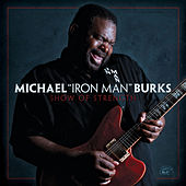 Play & Download Show Of Strength by Michael Burks | Napster