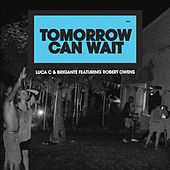 Tomorrow Can Wait by Lucac