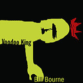 Play & Download Voodoo King by Bill Bourne | Napster