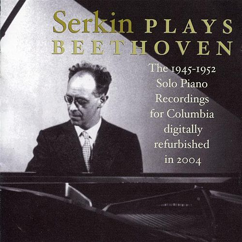 Rudolf Serkin plays Beethoven by Rudolf Serkin