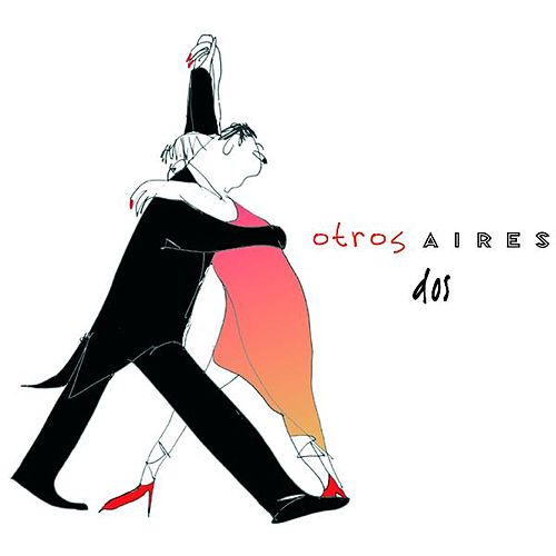 Play & Download Dos by Otros Aires | Napster