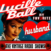 Play & Download My Favorite Husband - The Vintage Radio Shows by Lucille Ball | Napster